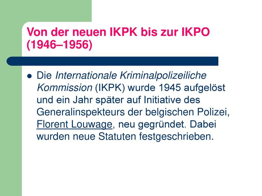 Von der neuen IKPK bis zur IKPO (1946–1956)