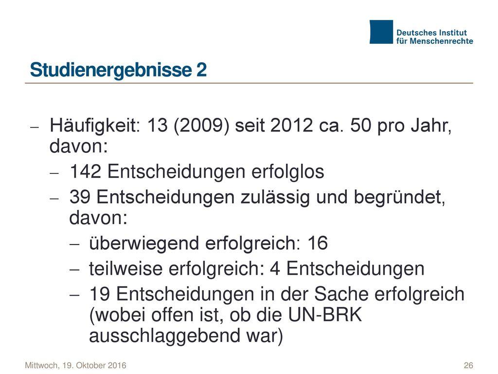 Häufigkeit: 13 (2009) seit 2012 ca. 50 pro Jahr, davon: