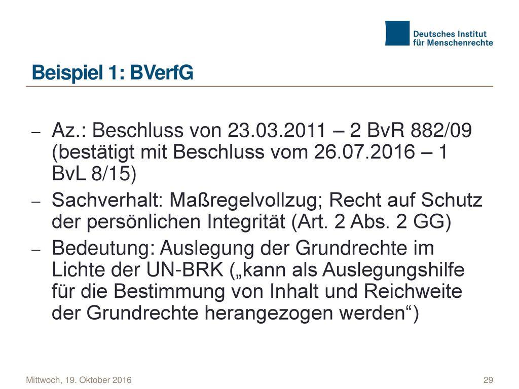 Beispiel 1: BVerfG Az.: Beschluss von 23.03.2011 – 2 BvR 882/09 (bestätigt mit Beschluss vom 26.07.2016 – 1 BvL 8/15)