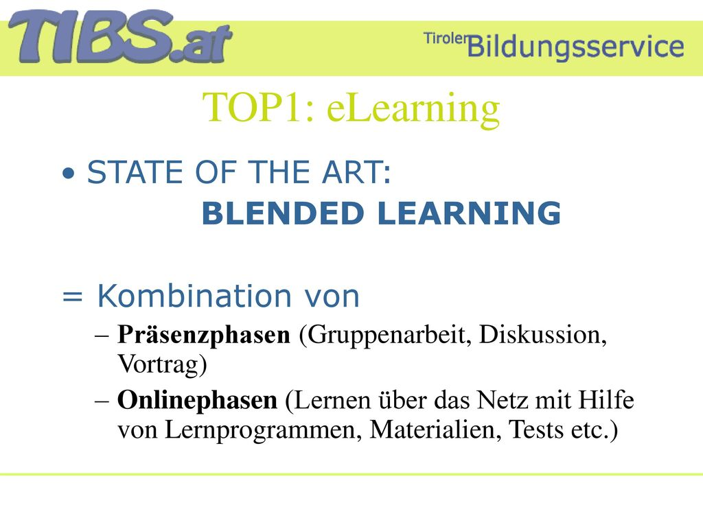 TOP1: eLearning STATE OF THE ART: BLENDED LEARNING = Kombination von