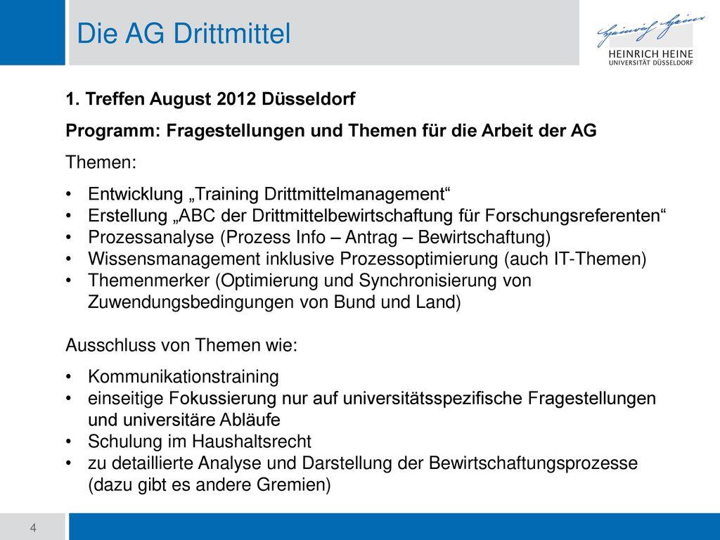 Die AG Drittmittel 1. Treffen August 2012 Düsseldorf