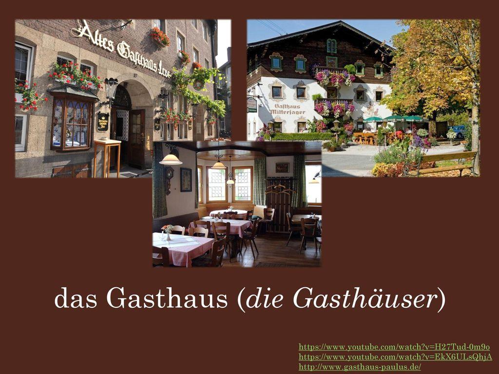 das Gasthaus (die Gasthäuser)