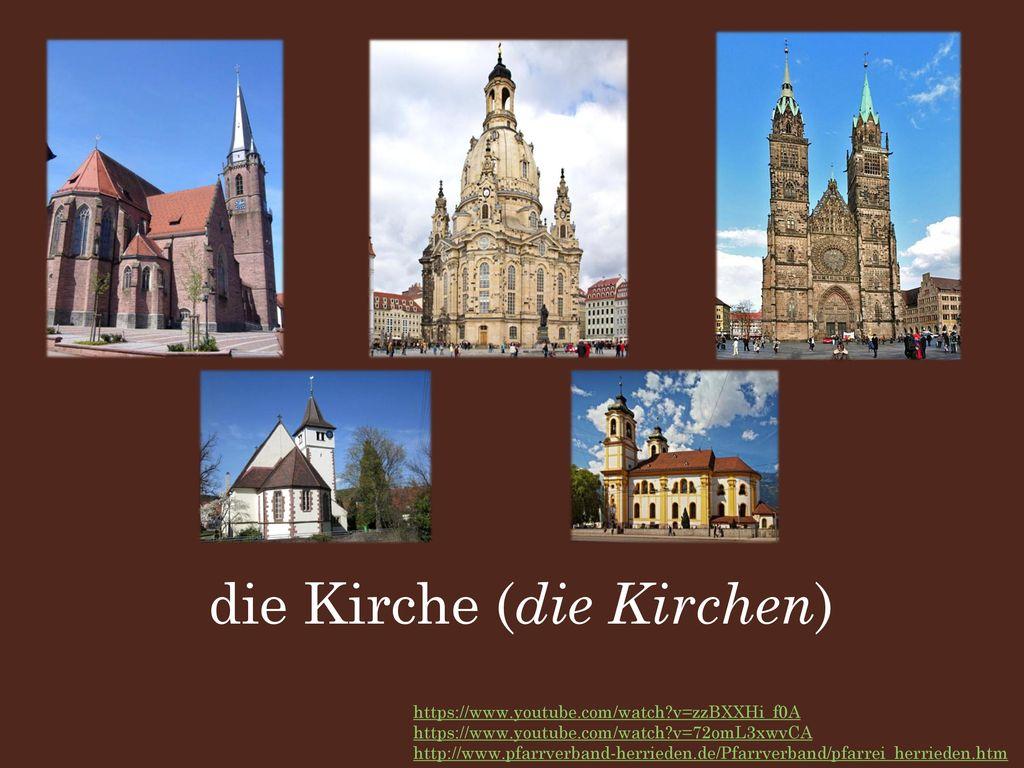 die Kirche (die Kirchen)