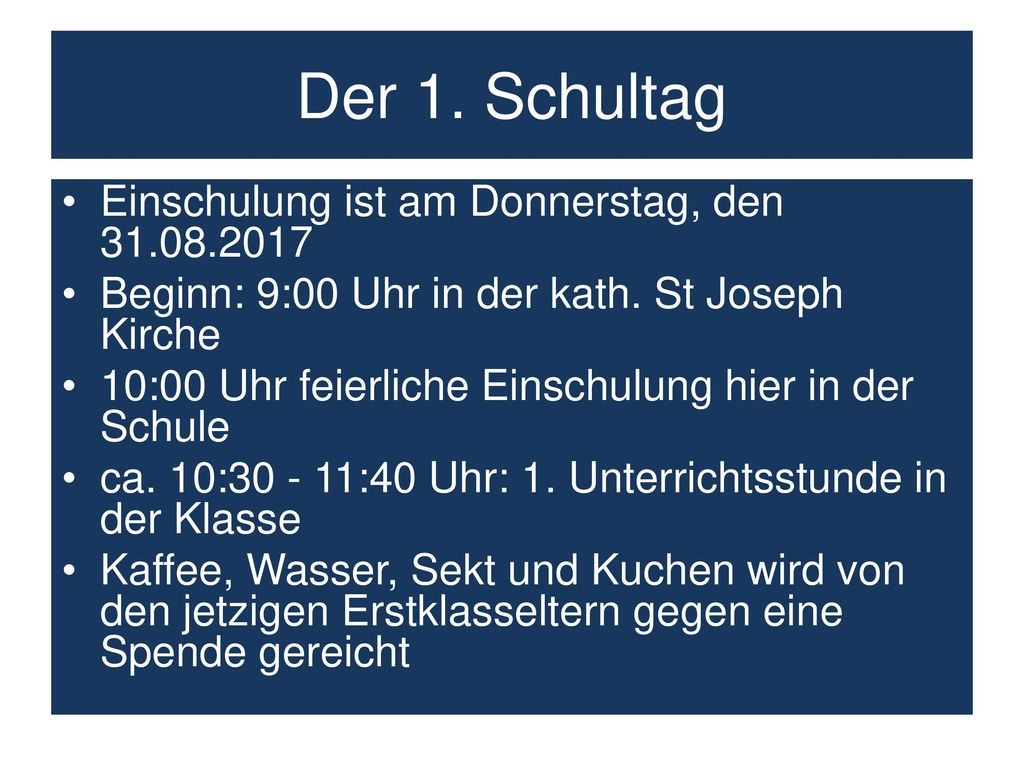 Der 1. Schultag Einschulung ist am Donnerstag, den 31.08.2017