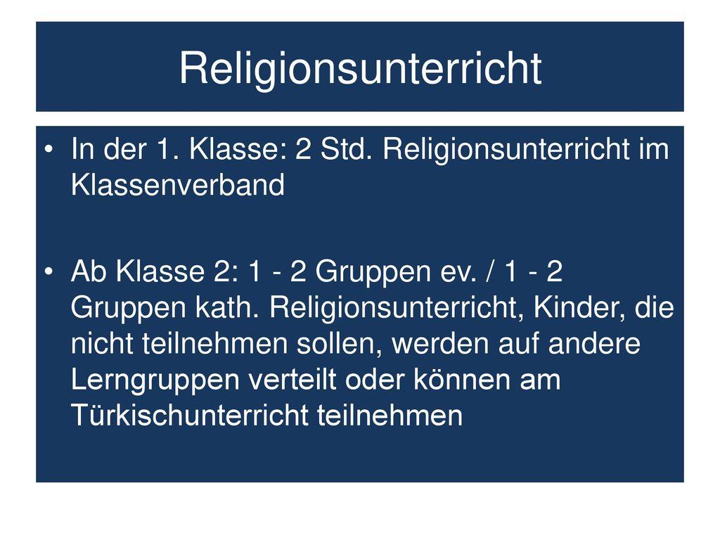Religionsunterricht In der 1. Klasse: 2 Std. Religionsunterricht im Klassenverband.