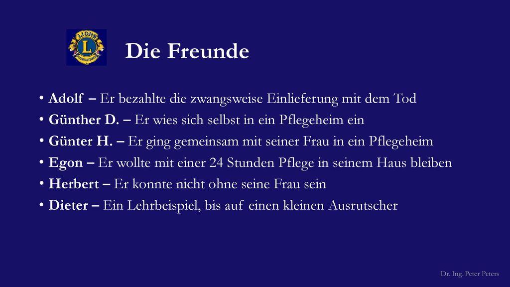 Die Freunde Adolf – Er bezahlte die zwangsweise Einlieferung mit dem Tod. Günther D. – Er wies sich selbst in ein Pflegeheim ein.