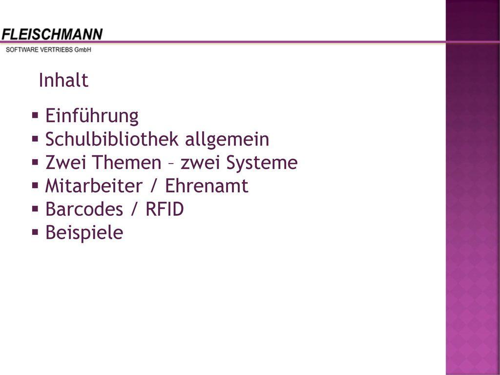 Inhalt Einführung. Schulbibliothek allgemein. Zwei Themen – zwei Systeme. Mitarbeiter / Ehrenamt.