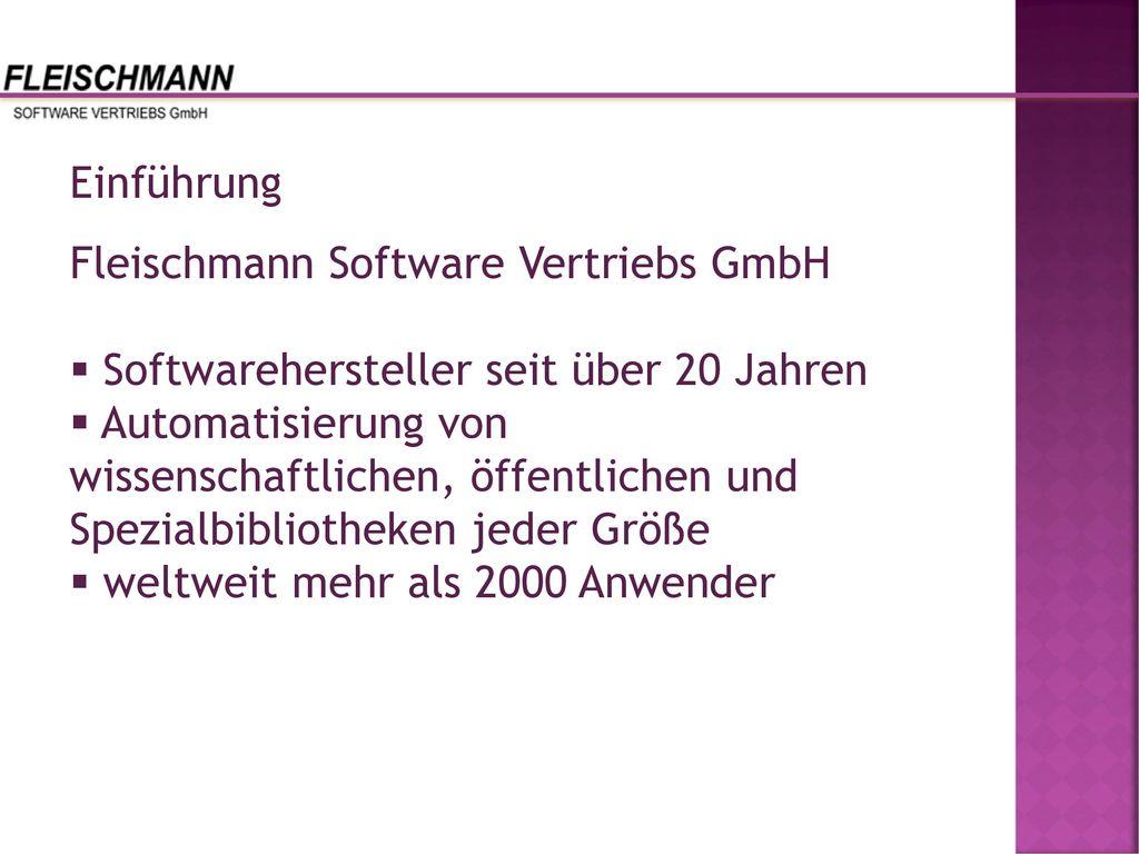 Einführung Fleischmann Software Vertriebs GmbH. Softwarehersteller seit über 20 Jahren.