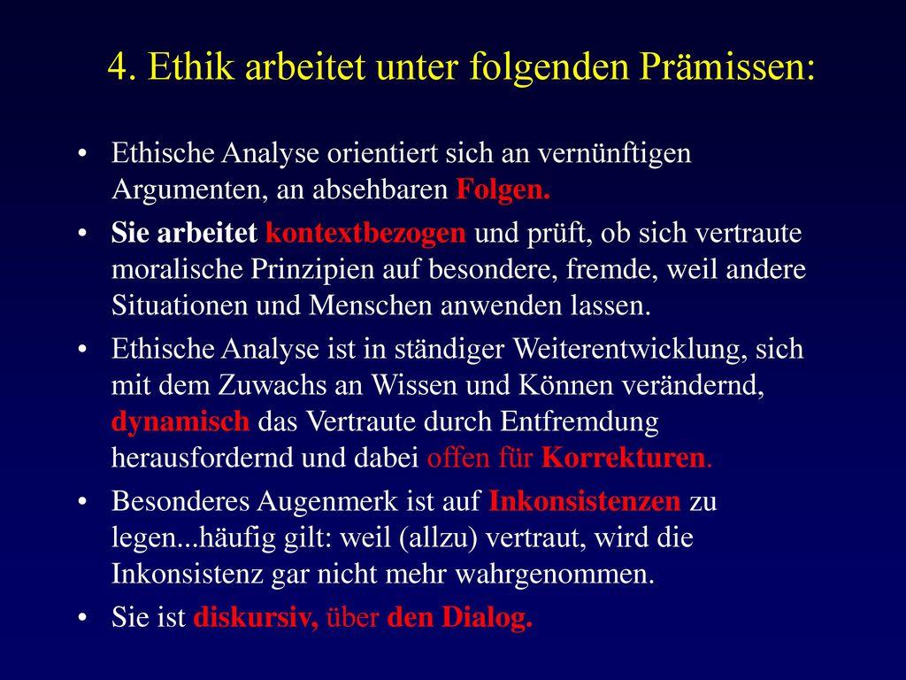 4. Ethik arbeitet unter folgenden Prämissen: