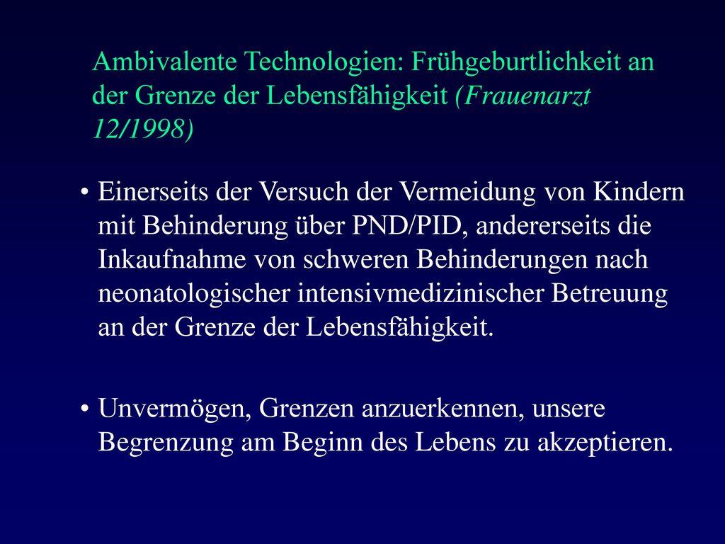 Ambivalente Technologien: Frühgeburtlichkeit an der Grenze der Lebensfähigkeit (Frauenarzt 12/1998)