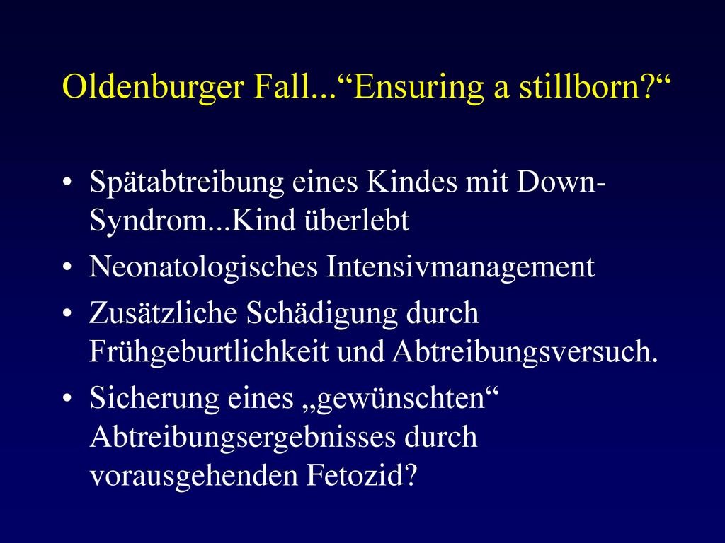 Oldenburger Fall... Ensuring a stillborn