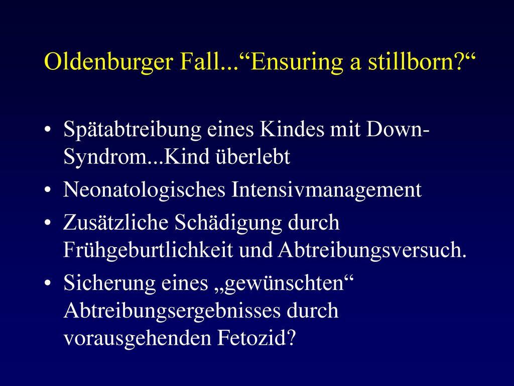 Oldenburger Fall... Ensuring a stillborn