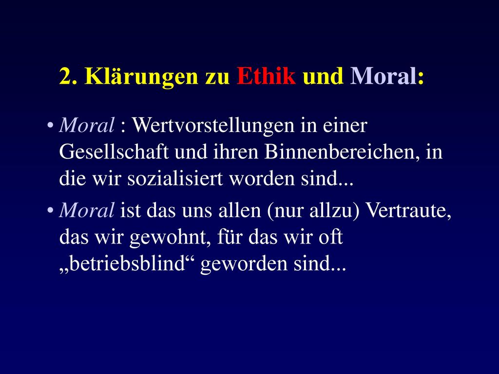 2. Klärungen zu Ethik und Moral: