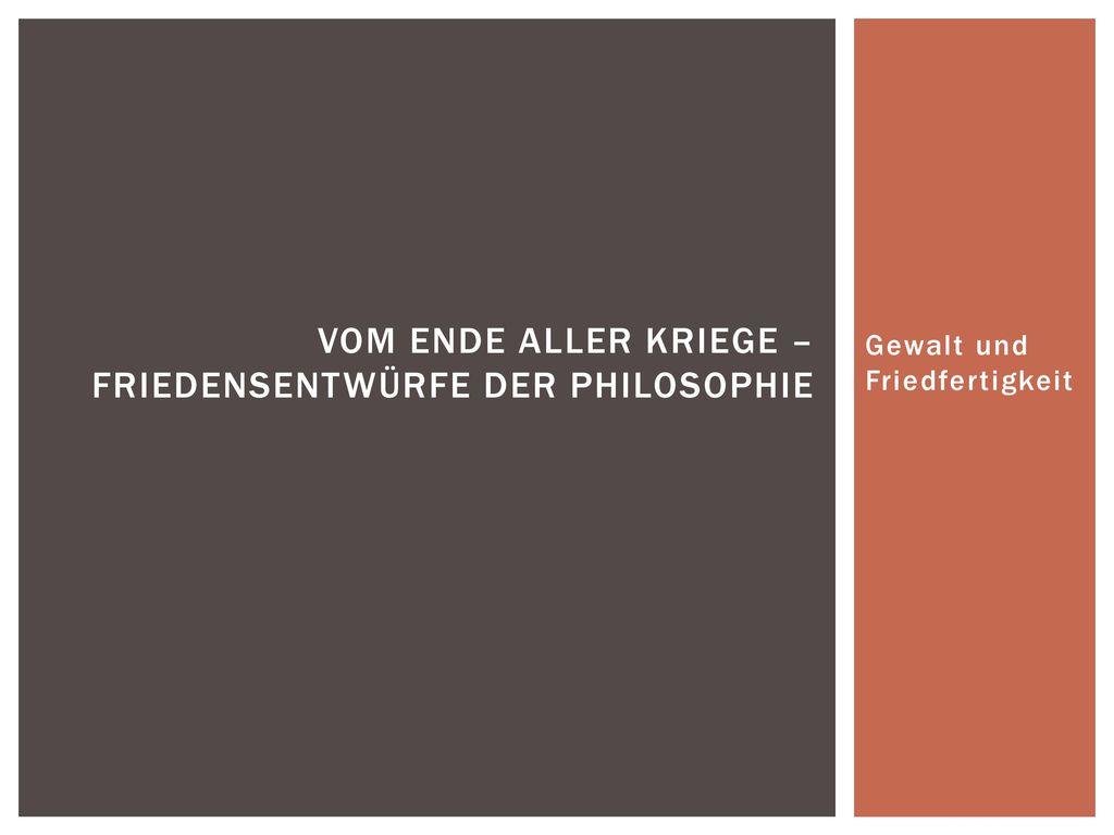 Vom Ende aller Kriege – Friedensentwürfe der Philosophie