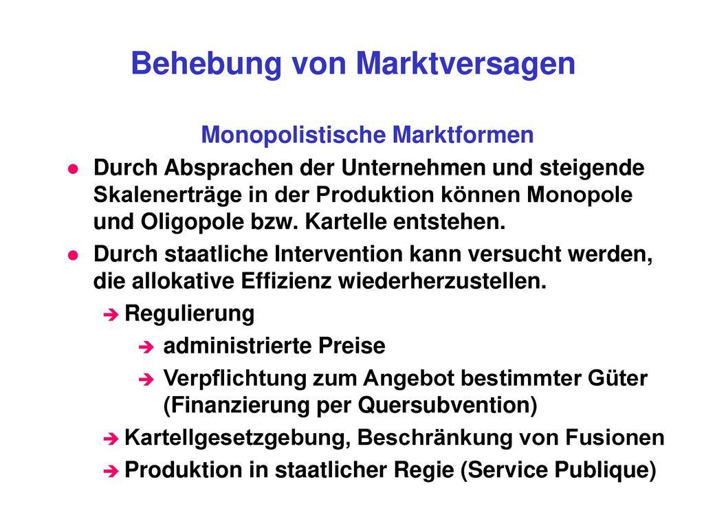 Behebung von Marktversagen Monopolistische Marktformen