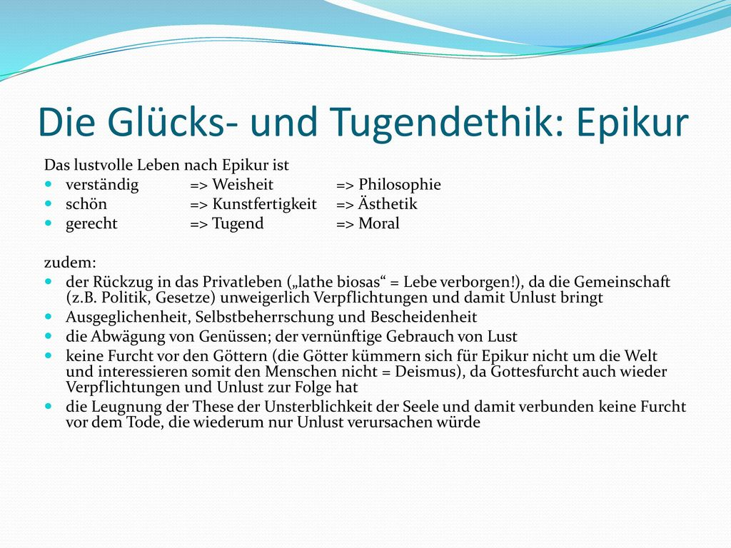 Die Glücks- und Tugendethik: Epikur