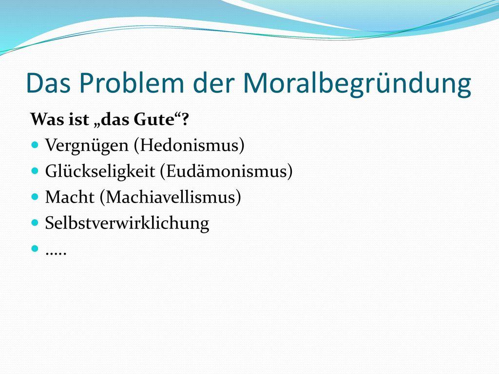 Das Problem der Moralbegründung