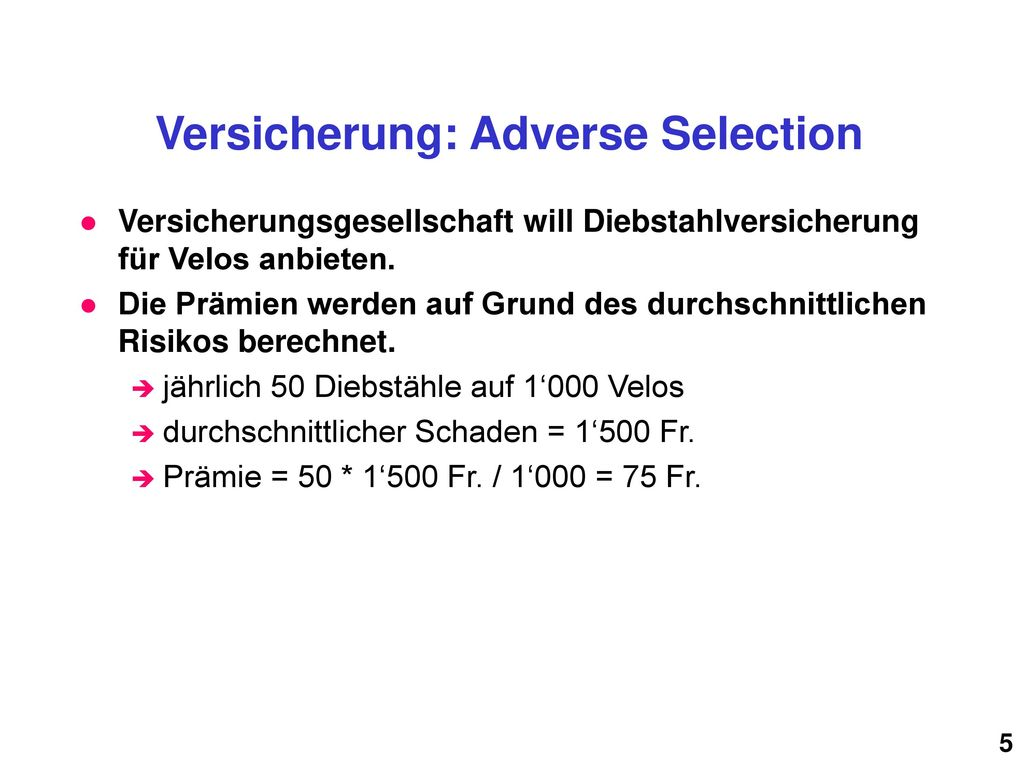 Versicherung: Adverse Selection
