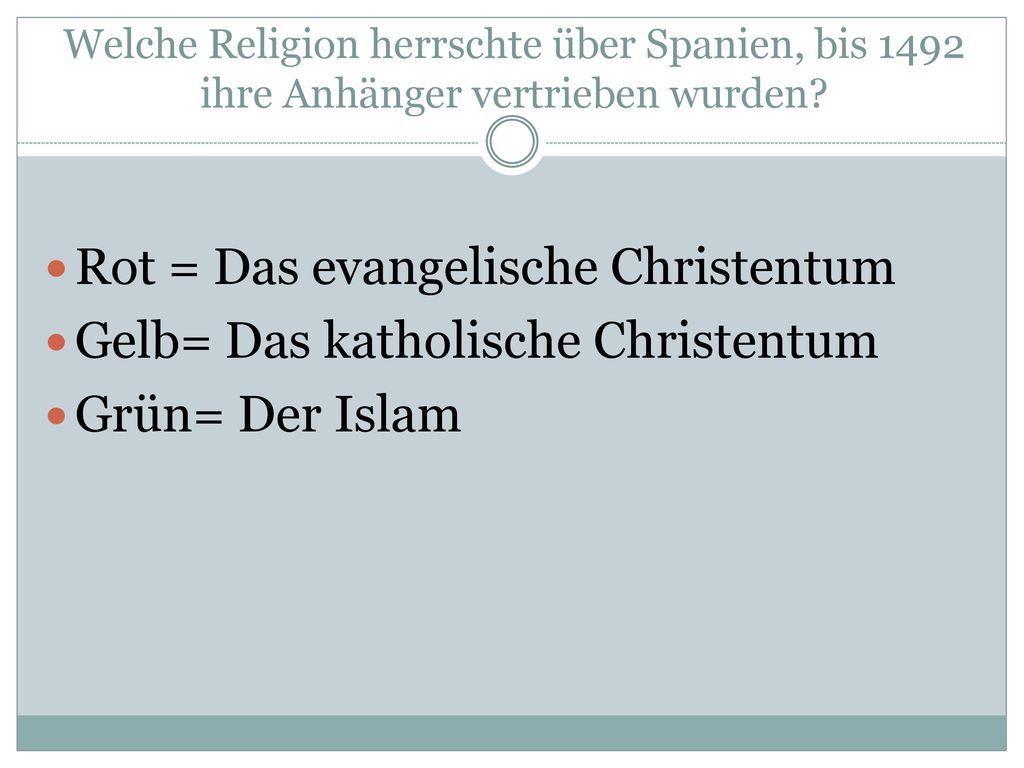 Rot = Das evangelische Christentum Gelb= Das katholische Christentum