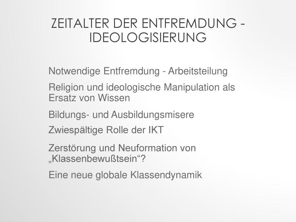 Zeitalter der Entfremdung - Ideologisierung