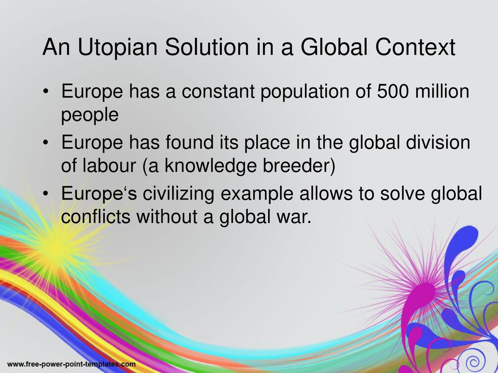 An Utopian Solution in a Global Context
