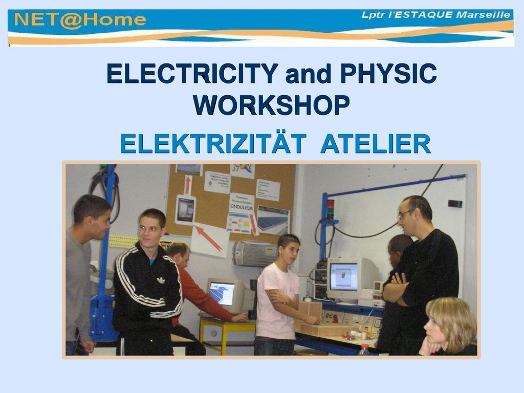 ELECTRICITY and PHYSIC WORKSHOP
