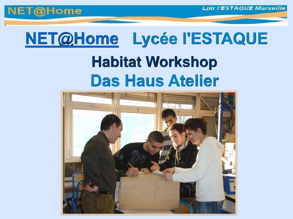 NET@Home Lycée l ESTAQUE Habitat Workshop Das Haus Atelier