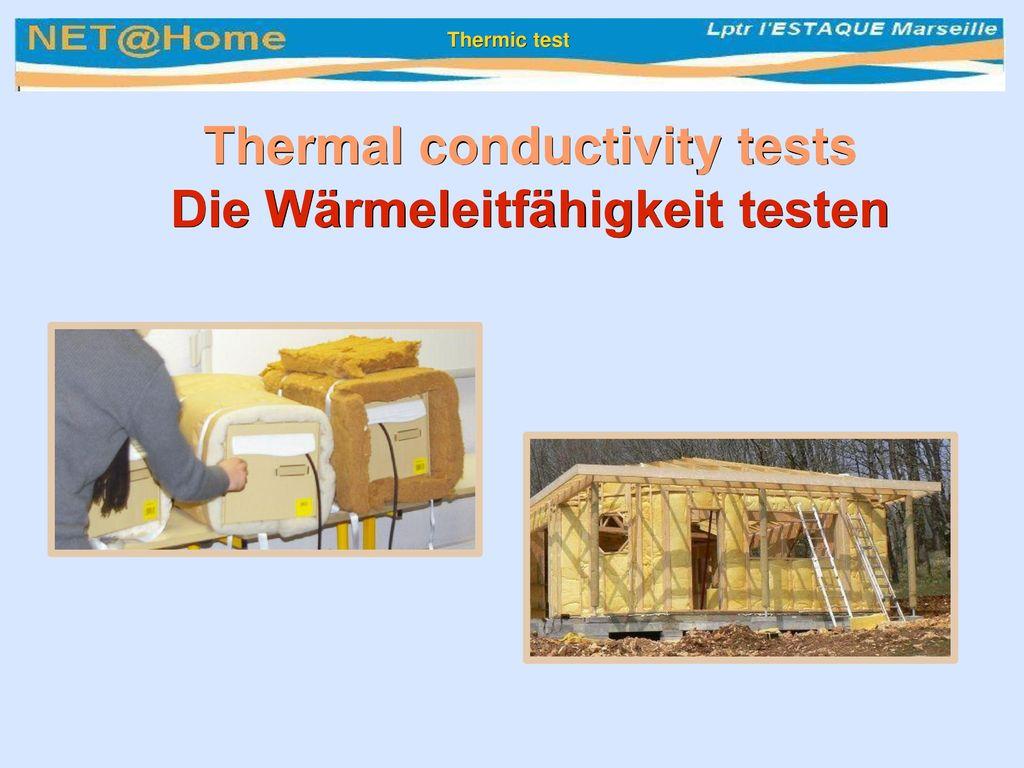 Thermal conductivity tests Die Wärmeleitfähigkeit testen