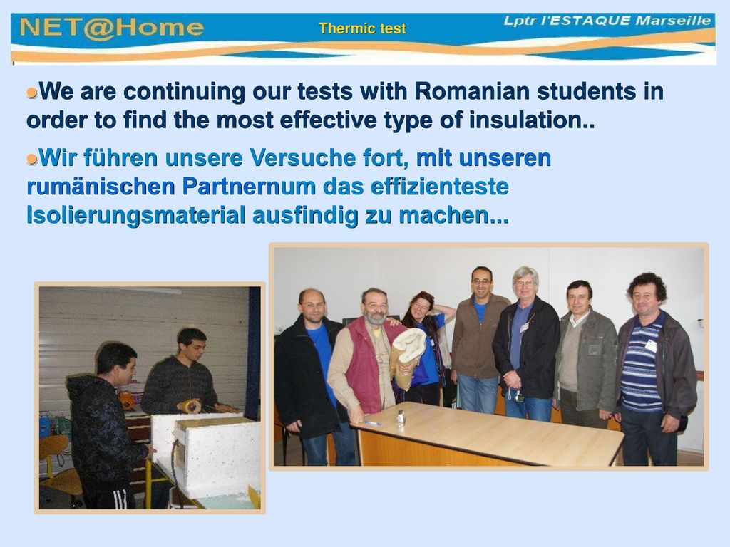 Thermic test We are continuing our tests with Romanian students in order to find the most effective type of insulation..