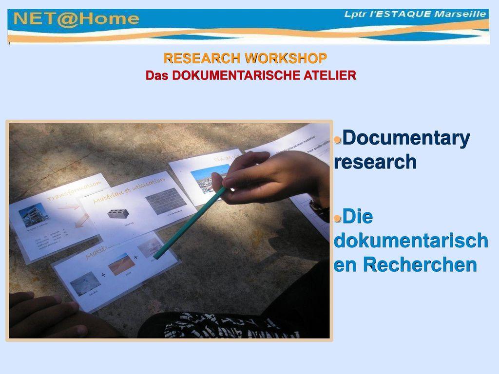 RESEARCH WORKSHOP Das DOKUMENTARISCHE ATELIER