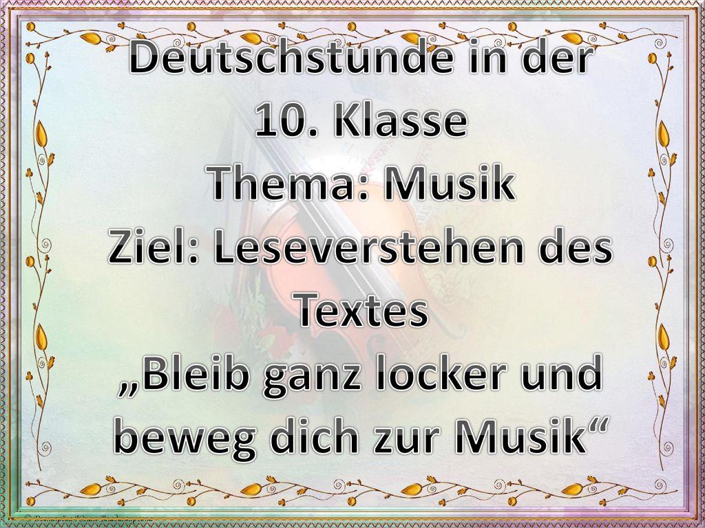 Deutschstunde in der 10. Klasse Thema: Musik