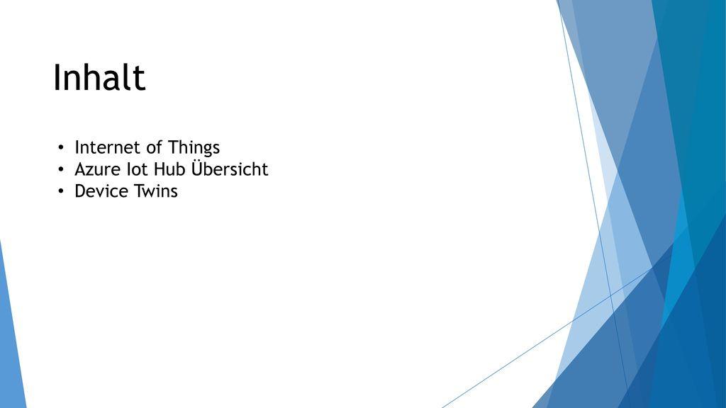Inhalt Internet of Things Azure Iot Hub Übersicht Device Twins
