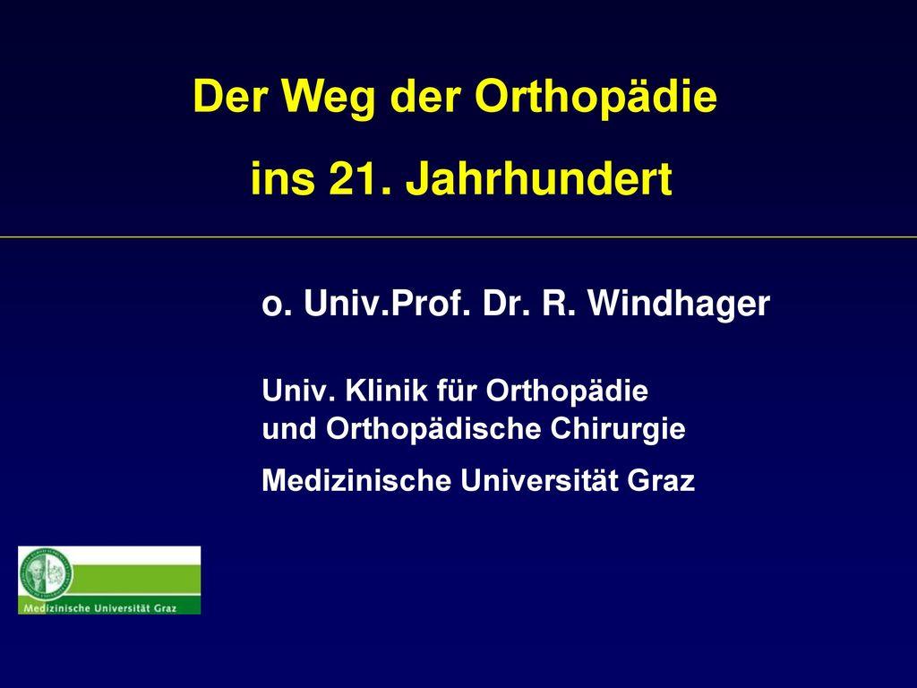 Der Weg der Orthopädie ins 21. Jahrhundert