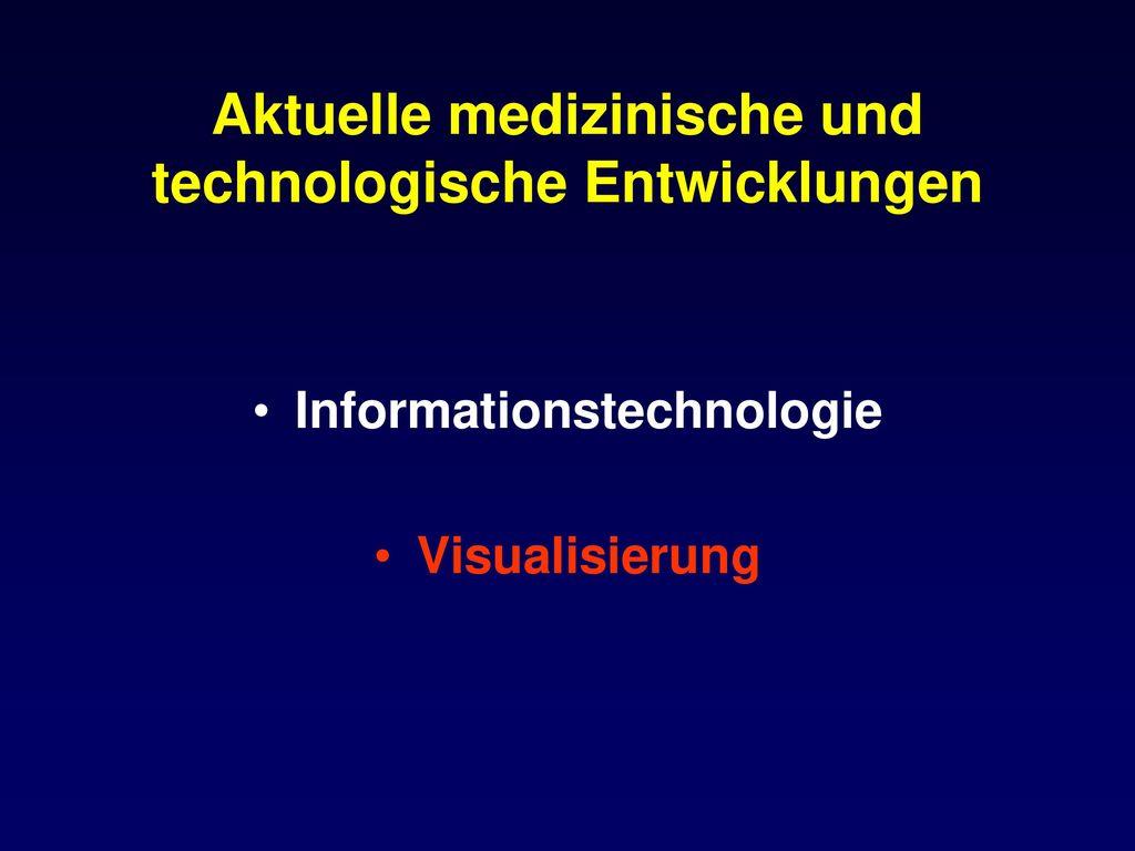 Aktuelle medizinische und technologische Entwicklungen