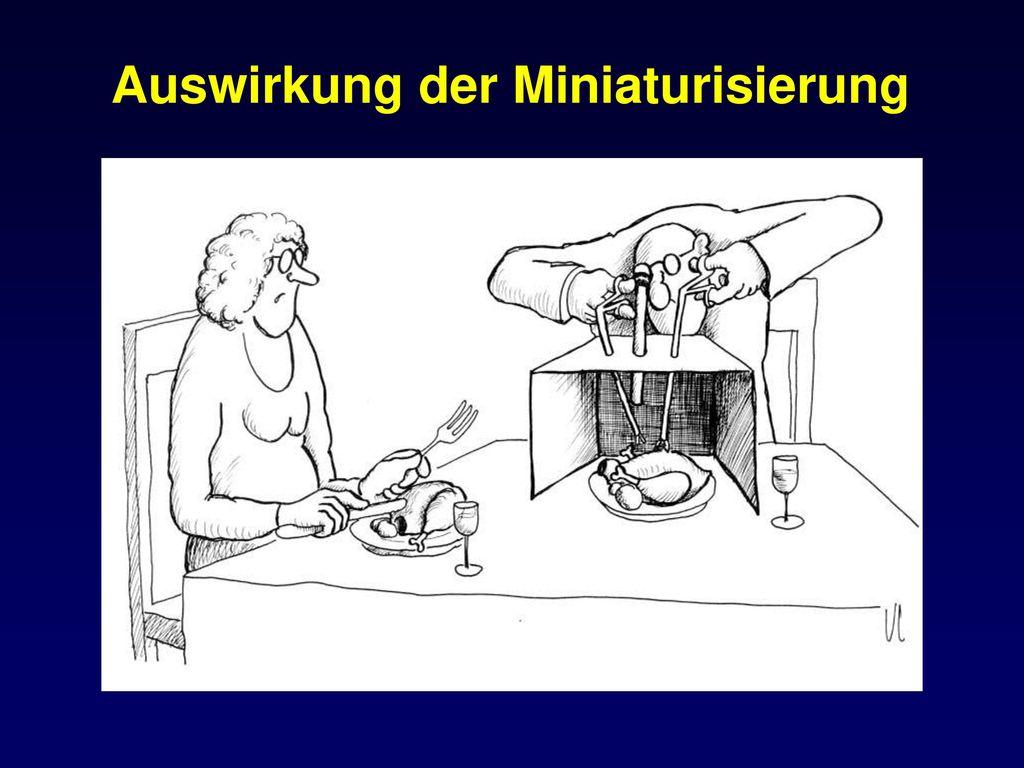 Auswirkung der Miniaturisierung
