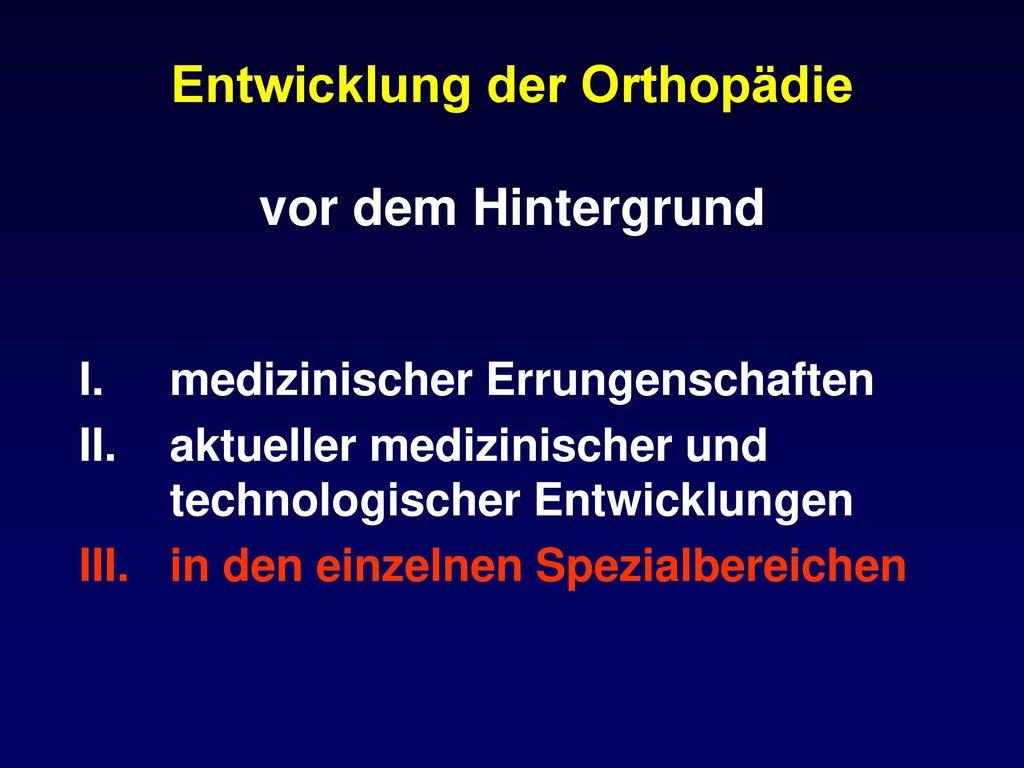Entwicklung der Orthopädie vor dem Hintergrund