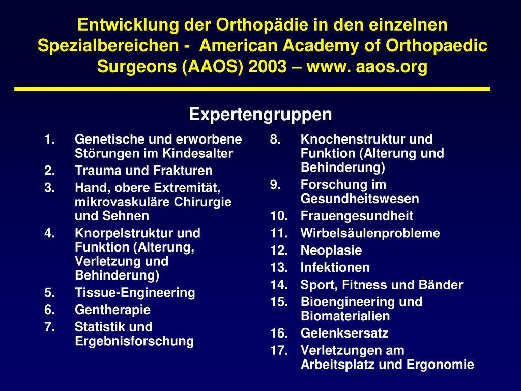 Entwicklung der Orthopädie in den einzelnen Spezialbereichen - American Academy of Orthopaedic Surgeons (AAOS) 2003 – www. aaos.org