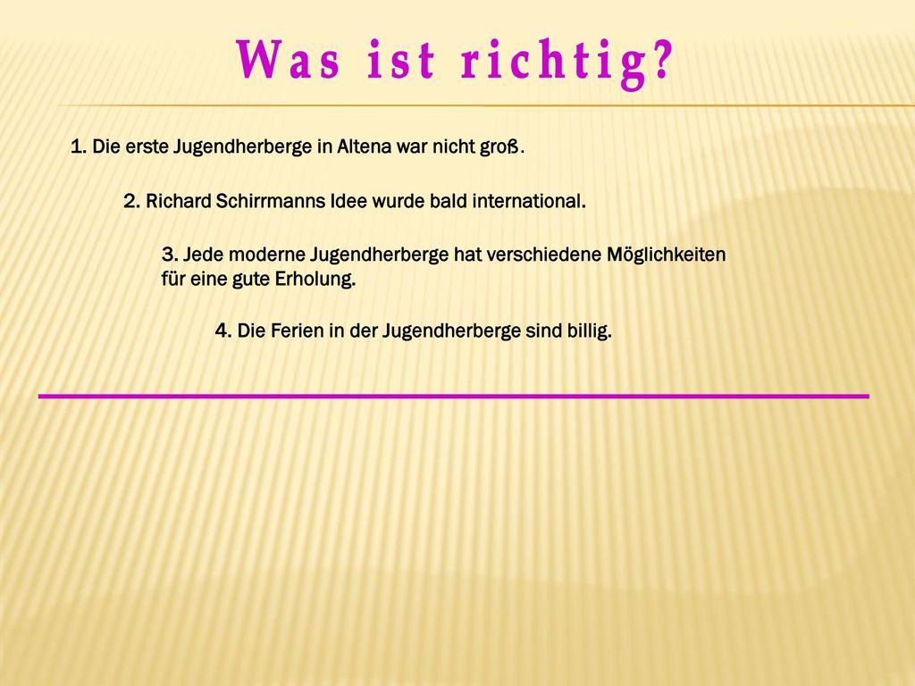 Was ist richtig 1. Die erste Jugendherberge in Altena war nicht groß.