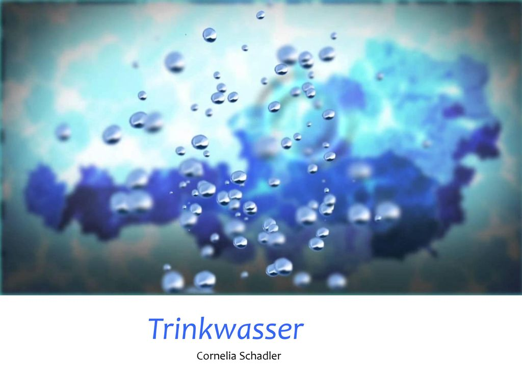 Trinkwasser Cornelia Schadler
