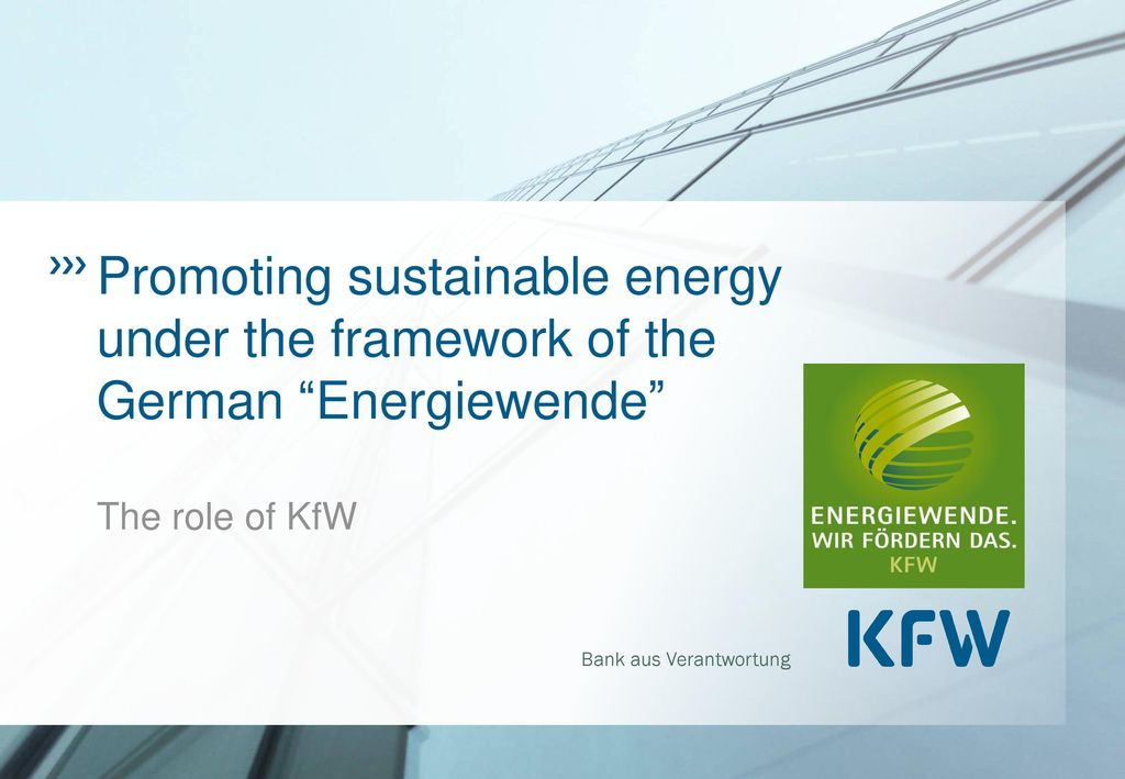 Promoting sustainable energy under the framework of the German Energiewende The role of KfW