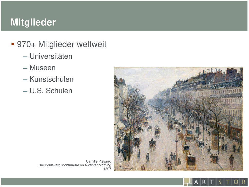 Mitglieder 970+ Mitglieder weltweit Universitäten Museen Kunstschulen
