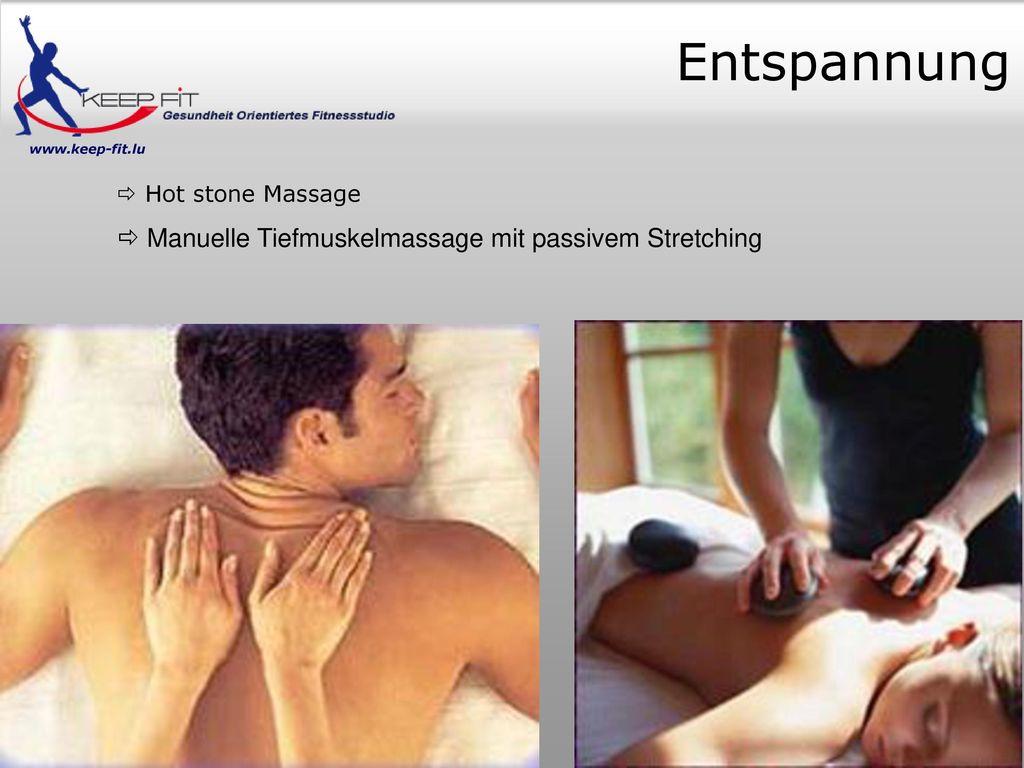 Entspannung  Manuelle Tiefmuskelmassage mit passivem Stretching