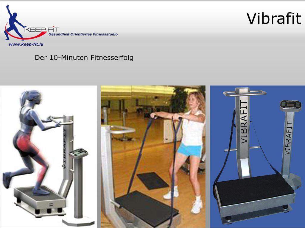 Vibrafit www.keep-fit.lu Der 10-Minuten Fitnesserfolg