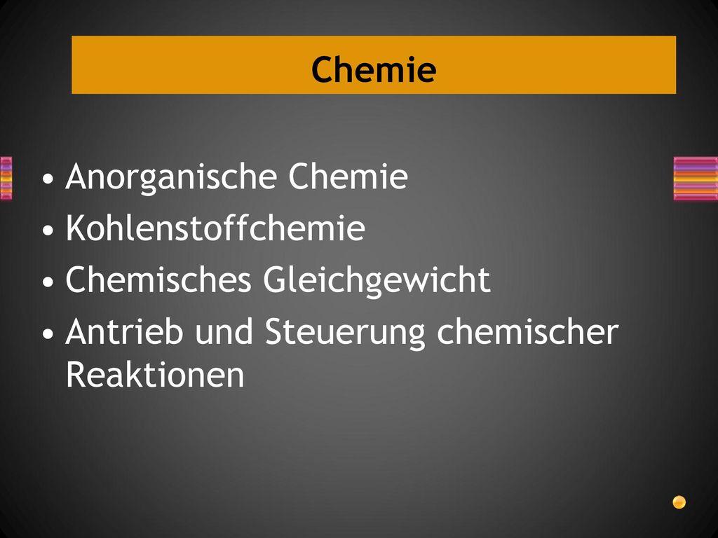 Chemie Anorganische Chemie. Kohlenstoffchemie. Chemisches Gleichgewicht.