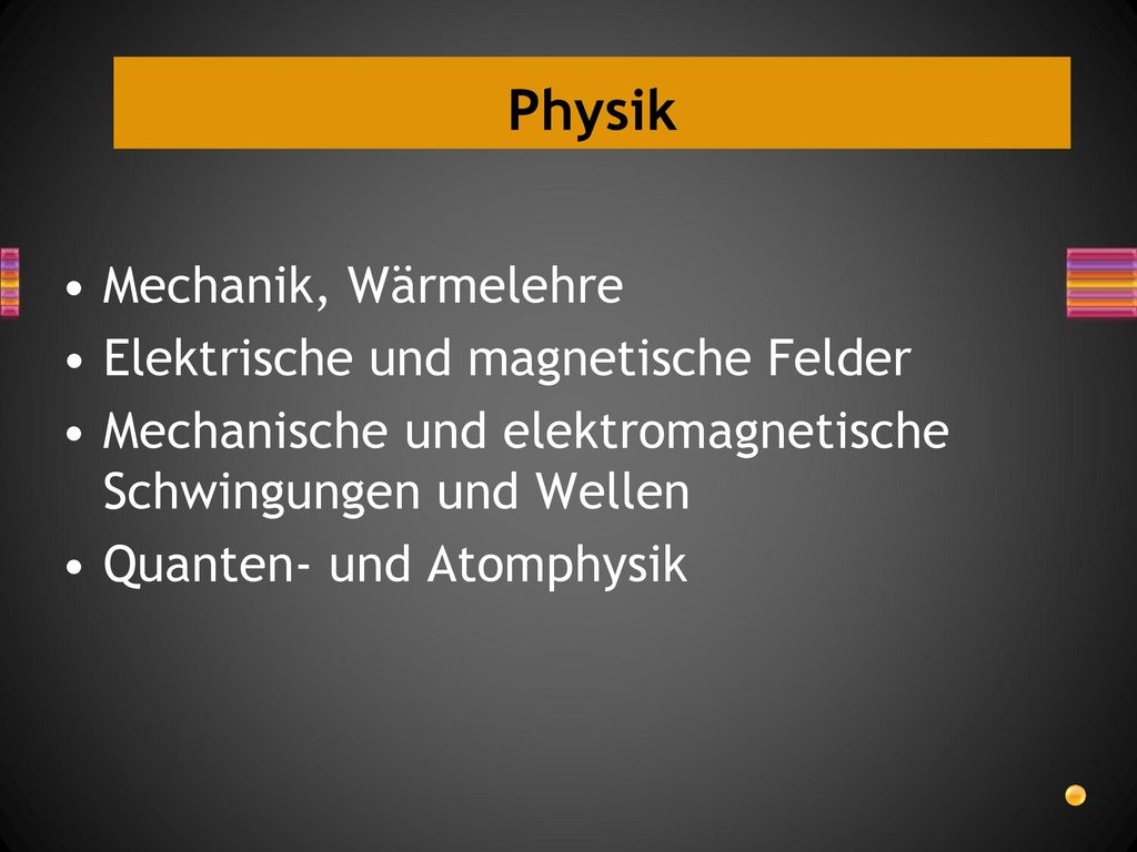 Physik Mechanik, Wärmelehre Elektrische und magnetische Felder