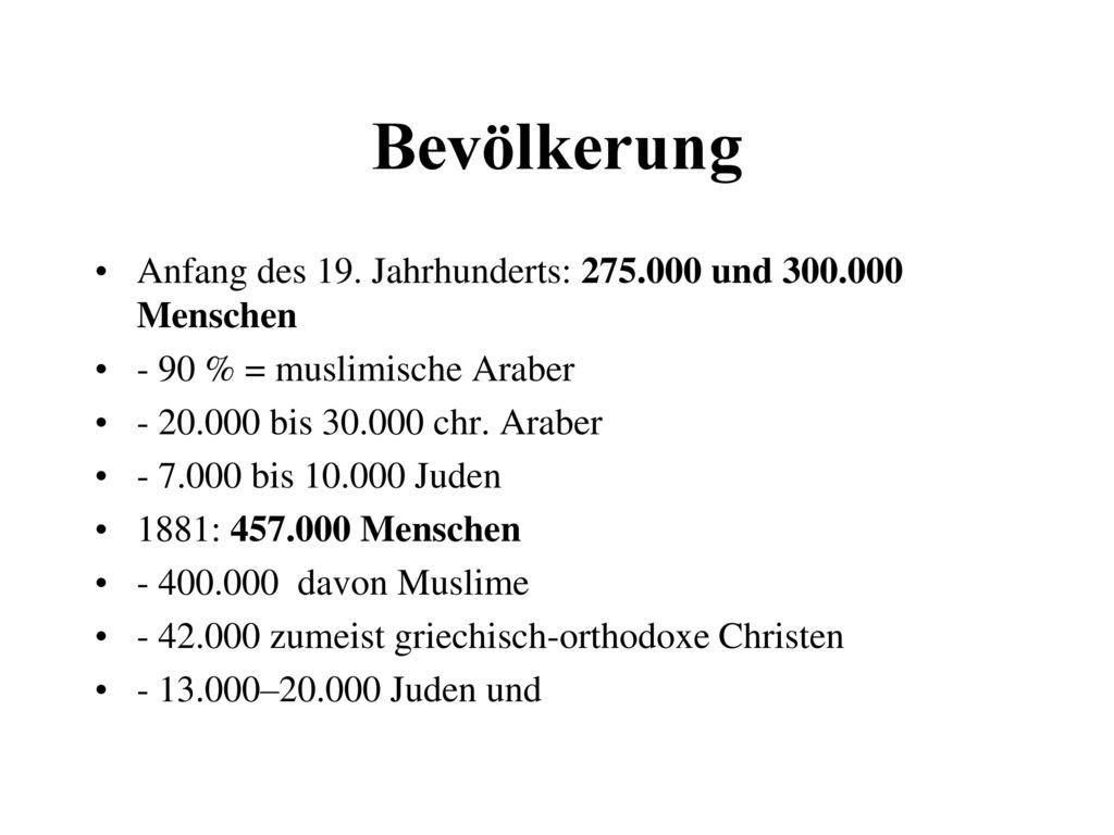 Bevölkerung Anfang des 19. Jahrhunderts: 275.000 und 300.000 Menschen