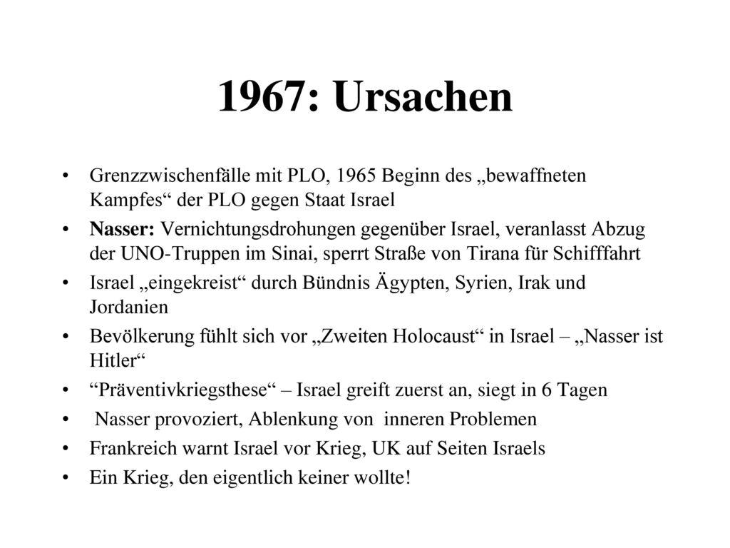 """1967: Ursachen Grenzzwischenfälle mit PLO, 1965 Beginn des """"bewaffneten Kampfes der PLO gegen Staat Israel."""