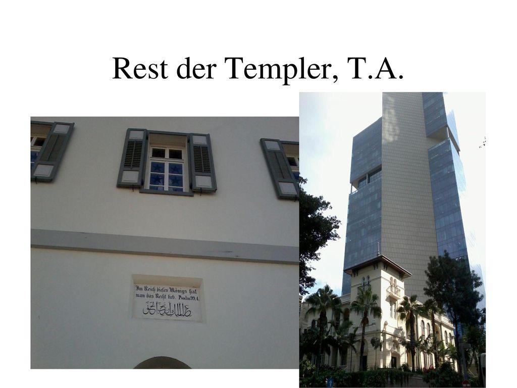 Rest der Templer, T.A.