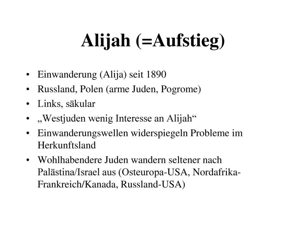 Alijah (=Aufstieg) Einwanderung (Alija) seit 1890
