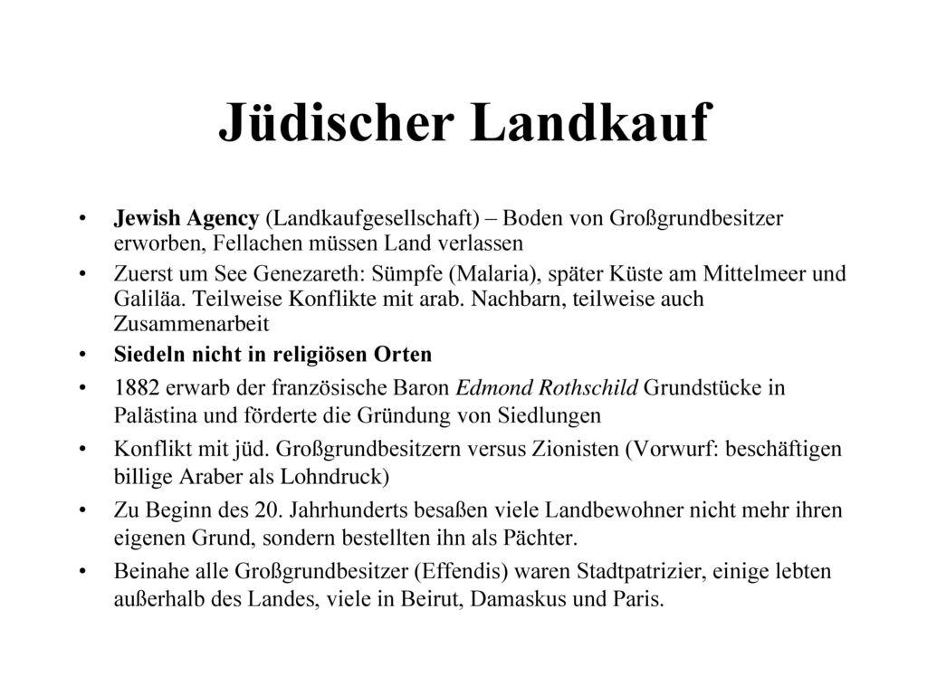 Jüdischer Landkauf Jewish Agency (Landkaufgesellschaft) – Boden von Großgrundbesitzer erworben, Fellachen müssen Land verlassen.